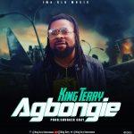 King Terry — Agbongie (Prod. Shugger Gray)