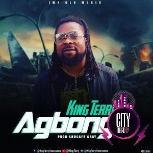 King Terry — Agbongie Prod. Shugger Gray