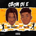 Lil Smart ft. DJ YK — Gbon Di E
