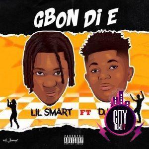 Lil Smart ft. DJ YK — Gbon Di E