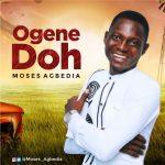 Moses Agbedia — Ogene Doh