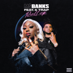 Ms Banks ft. K Trap – Pull Up