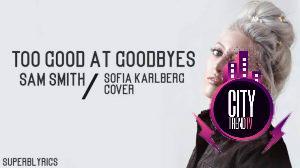 Sam Smith — Too Good At Goodbyes Sofia Karlberg Cover