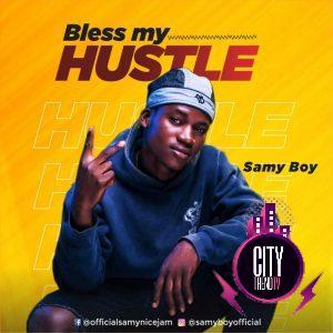 Samy Boy — Bless My Hustle