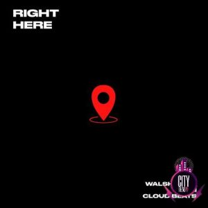 Terri – Right Here ft. Walshy Fire Cloud Beats