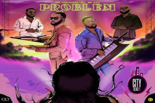 The Compozers ft. Mr Eazi – Problem