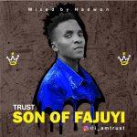 Trust — Son Of Fajuyi