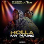 Victor Morgan ft. Teni – Holla My Name