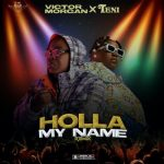 Victor Morgan ft. Teni – Holla My Name