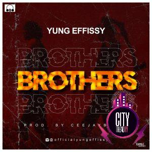 Yung Effissy — Brothers