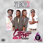 2T Boiz ft. Seriki & Small Doctor – Customer Dada Ni