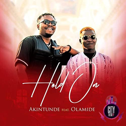 Akintunde ft. Olamide – Hold On