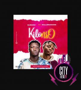 BJ Show ft. Balloranking — Kilonso