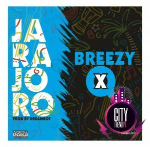 Breezy Yo ft. Q — Jarajoro