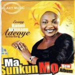 Bunmi Akinnaanu Adeoye – Ma Sunkun Mo