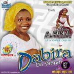 Download Bunmi Akinnaanu Adeoye — Dabira (Complete Album/Zip)