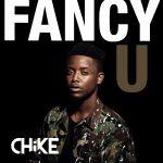 Chike — Fancy U