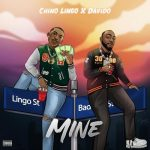 Chino Lingo – Mine ft. Davido