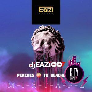 DJ Eazi – Peaches To Beaches Mix