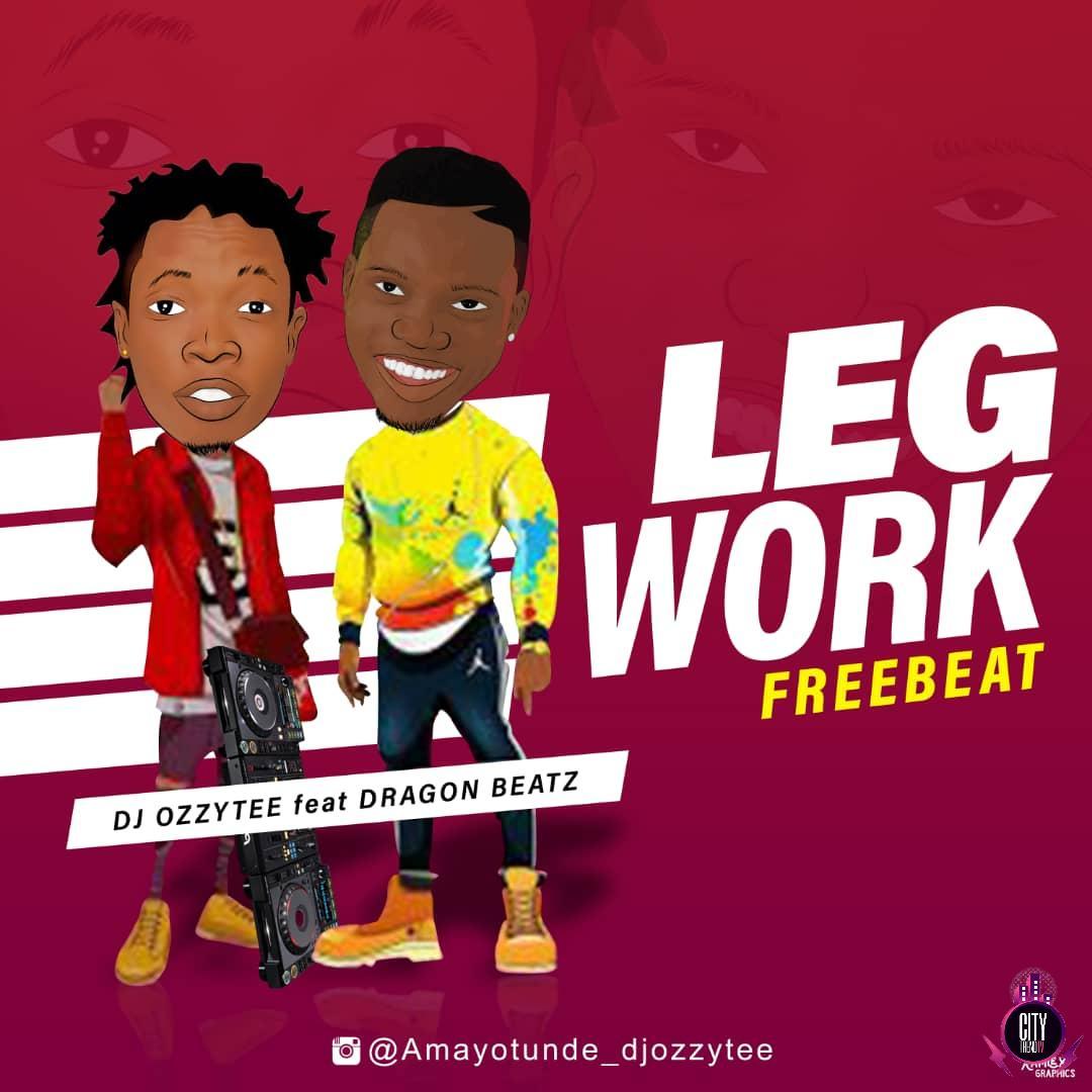 DJ Ozzytee ft. Dragon Beatz — Leg Work Free Beat Instrumental