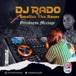 DJ Rado x Smallzz The Razor — Greatness Mix
