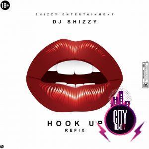 DJ Shizzy – Hookup Refix
