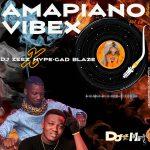 DJ Zeez Baddest x Hypeman Blaze — Amapiano Vibez Vol. 2