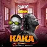Dapop ft. Oladips — Kaka Prod. Only1beatcuka
