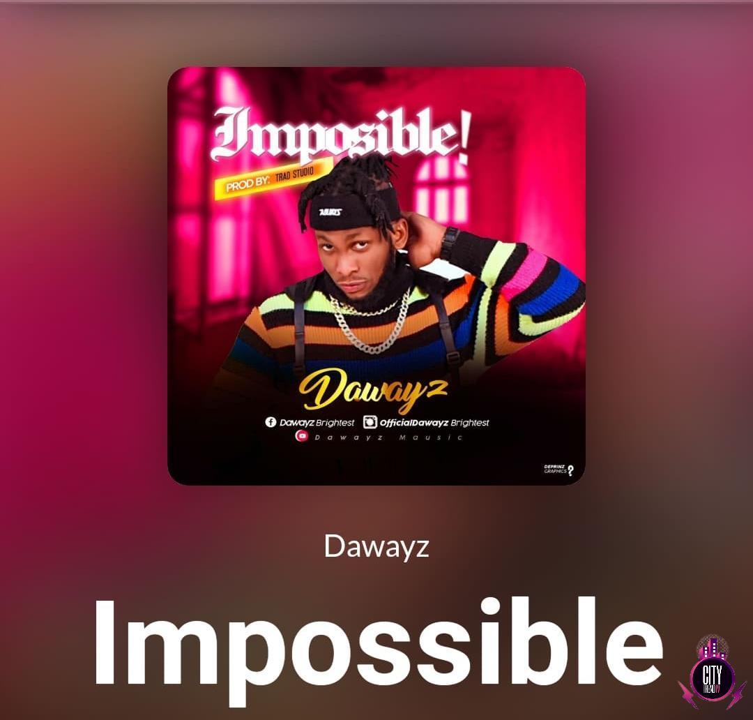 Dawayz — Impossible