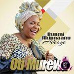 Download Bunmi Akinnaanu Adeoye — Oti Murewa Album Zip