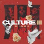 Download Migos — Culture III (Complete Album/Zip Size: 126MB)
