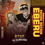 Dtop ft. DJ SlimCase — Eberu