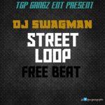 DJ Swagman – Street Loop Beat (Instrumental)