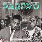 Ibradosky ft. Mohbad – Pariwo