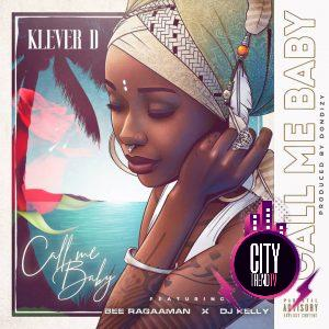 Klever D ft. DJ Kelly Bee Ragaman — Call Me Baby