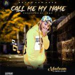 MaDream Omoluabi – Call Me My Name