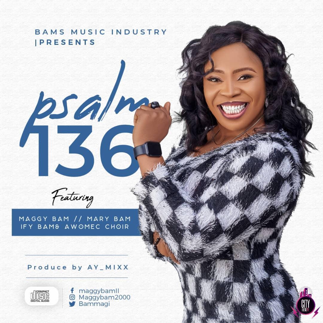Maggy Bam ft. Mary Bam / Ify Bam / Awomec Choir – Psalm 136 (Prod. AY_Mixx)