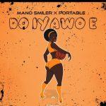 Mano Smiler x Portable — Do Iyawo E