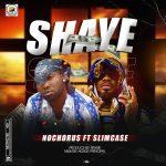 Nochorus ft. Slimcase – Shaye