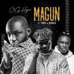 OG Hyper – Magun ft. Trod & Kabex