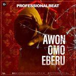 Professional Beat — Awon Omo Eberu (Instrumental)