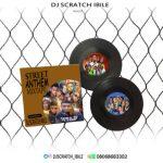 DJ Scratch Ibile – Street Anthem Mix