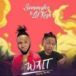 SammyLee – Wait ft. Lil Kesh