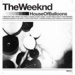 T.h.e .W.e.e.k.n.d — House Of Balloons Glass Table Girls Full Album Mixtape