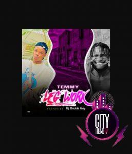 Temmy — Legwork Refix ft. DJ Double Kay