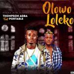 Thompson Agba ft. Portable — Olowo Loleke