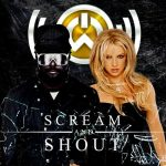 Will.I.Am ft. Britney Spears — Scream Shout