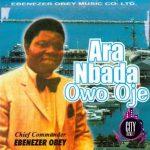 Chief Commander Ebenezer Obey — Ara Nbada Owo Oje Zip