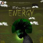 DEW — Energy ft. Seyi Vibez