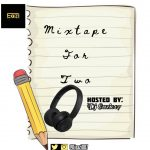 DJ Eazi007 — Mixtape For Two (Warm Up Party Mixtape)